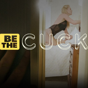 """the stylized photo shows a woman dressed in lingerie in a brightly lit bathroom with the hand of the eavesdropping male in the darkness of the foreground with the title """"Be The Cuck"""" superimposed."""